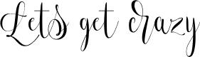 Preview image for Lets get crazy Font