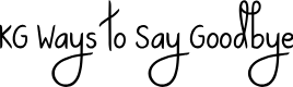 Preview image for KG Ways to Say Goodbye Font