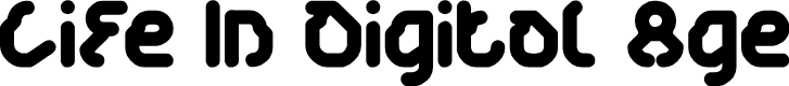 Preview image for Life In Digital Age Font