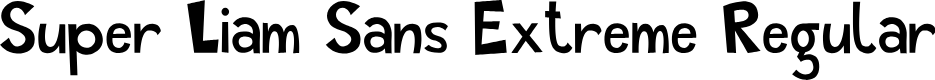 Preview image for Super Liam Sans Extreme Regular Font