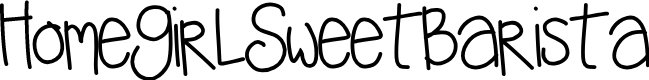 Preview image for HomegirlSweetBarista Font