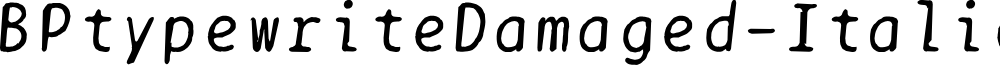BPtypewriteDamaged-Italic