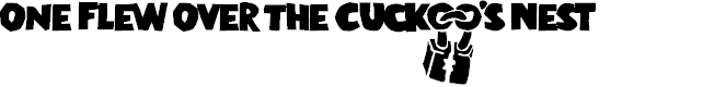 Preview image for One Flew Over The Cuckoo's Nest Font