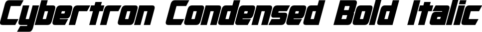 Cybertron Condensed Bold Italic