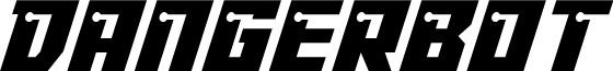 Dangerbot Italic Italic