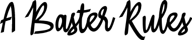 A Baster Rules by wepfont