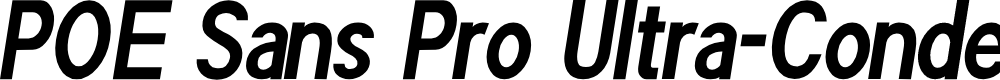 Preview image for POE Sans Pro Ultra-Condensed Bold Italic