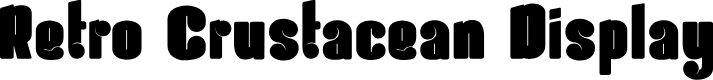 Preview image for Retro Crustacean Display Font