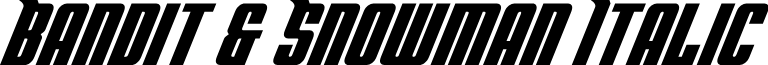 Bandit & Snowman Italic
