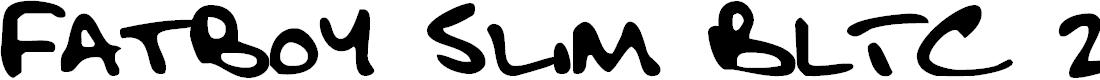Preview image for Fatboy Slim BLTC 2 BRK Font