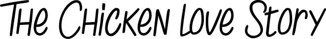 Preview image for The Chicken love Story Font