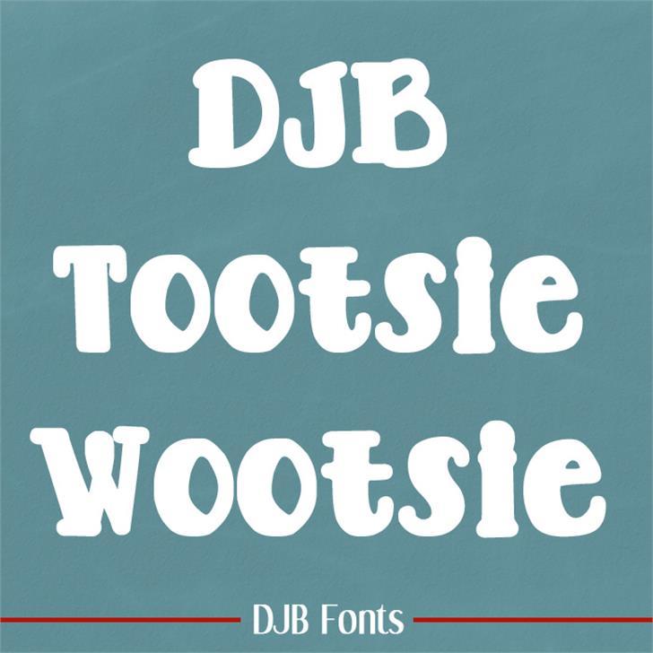 DJB TOOTSIE WOOTSIE BOLD Font screenshot font